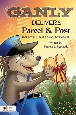Ganly Delivers Parcel and Post: Bountiful Blessing Township Sharon L. Standish