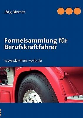 Formelsammlung für Berufskraftfahrer  by  Jörg Biemer