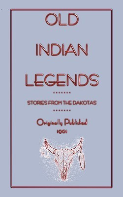 Old Indian Legends - Stories from the Dakotas Zitkala-Ša