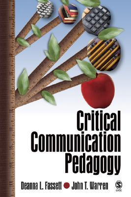 Critical Communication Pedagogy  by  Deanna L. Fassett