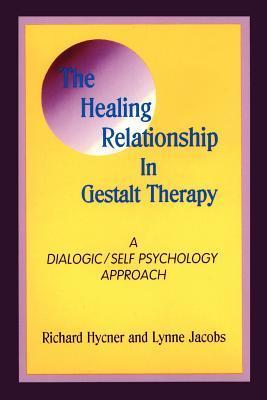 The Healing Relationship in Gestalt Therapy: A Dialogic  by  Richard Hycner