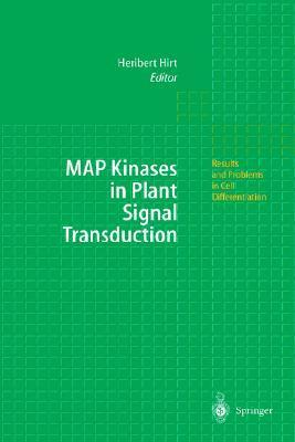 Map Kinases in Plant Signal Transduction  by  Heribert Hirt