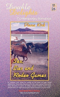 Sex, Lies and Rodeo Games / Cody Shooting Star Diana Kirk