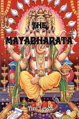 The Mayabharata  by  Tim Lewis