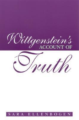 Wittgensteins Account of Truth Sara Ellenbogen