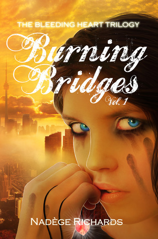 Burning Bridges (Bleeding Heart, #1)  by  Nadège Richards