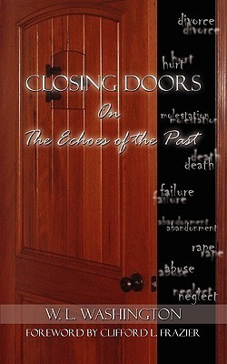 Closing Doors: On the Echoes of the Past  by  W. L. Washington
