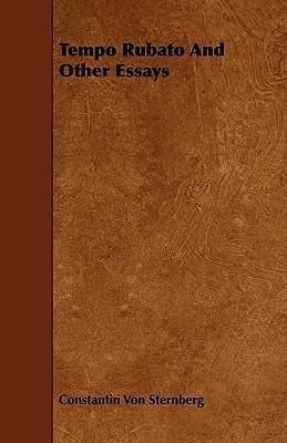 Tempo Rubato and Other Essays Constantin Von Sternberg