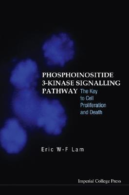 Phosphoinositide 3-Kinase Signalling Pathway: The Key to Cell Proliferation and Death  by  Eric W-F Lam