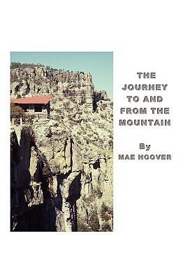 The Journey to and from the Mountain Mae Hoover