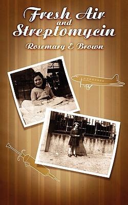 Fresh Air and Streptomycin Rosemary E Brown