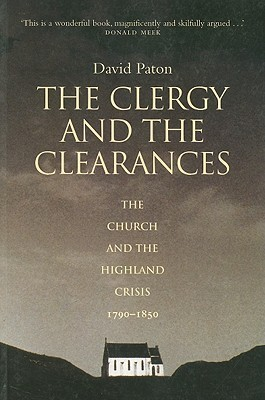 The Clergy and the Clearances: The Church and the Highland Crisis  by  David Paton