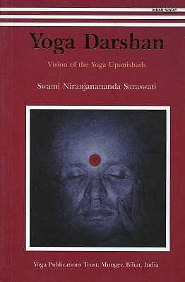 Yoga Darshan: Vision of the Yoga Upanishads Swami Niranjanananda Saraswati