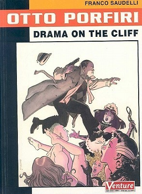 Otto Porfiri: Drama on the Cliff  by  Franco Saudelli
