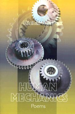 Human Mechanics  by  Richard Jurek