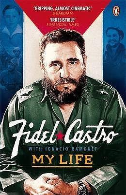 My Life Fidel Castro  by  Fidel Castro