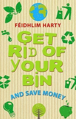Get Rid of Your Bin and Save Money Feidhlim Harty