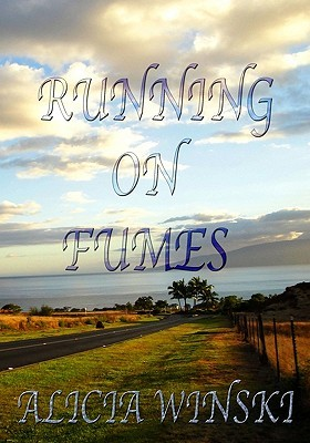 Running on Fumes: A Collection of Poetry Alicia Winski