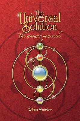 The Universal Solution Webster William Webster