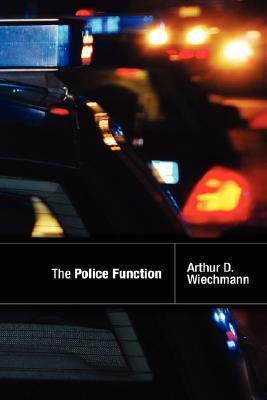 The Police Function Arthur Wiechmann