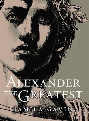 Alexander the Greatest  by  Jamila Gavin