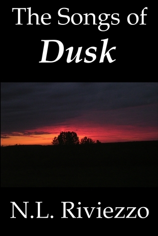 The Songs of Dusk  by  N.L. Riviezzo