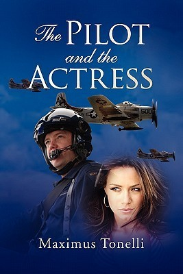 The Pilot and the Actress  by  Maximus Tonelli