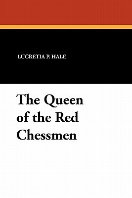 The Queen of the Red Chessmen  by  Lucretia P. Hale