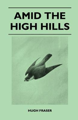 Amid the High Hills Hugh Fraser