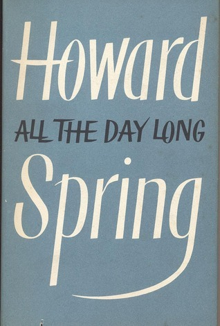 All The Day Long  by  Howard Spring