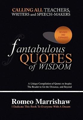 Fantabulous Quotes Of Wisdom  by  Romeo Marrishaw