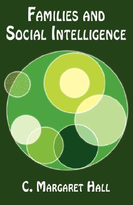 Families and Social Intelligence  by  C. Margaret Hall
