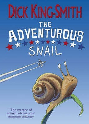 The Adventurous Snail Dick King-Smith