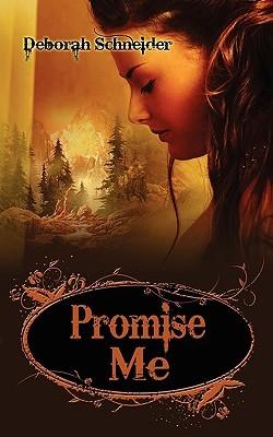 Promise Me  by  Deborah Schneider