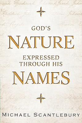 Gods Nature Expressed Through His Names Michael Scantlebury