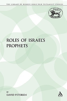 The Roles of Israels Prophets  by  David          Petersen