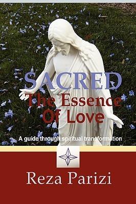 Sacred: The Essence of Love Reza Parizi