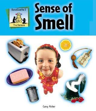 Sense of Smell  by  Carey Molter