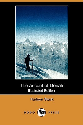The Ascent of Denali (Illustrated Edition)  by  Hudson Stuck