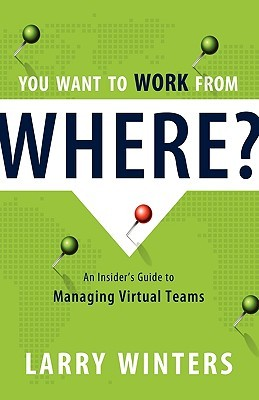 You Want to Work from Where?  by  Larry Winters