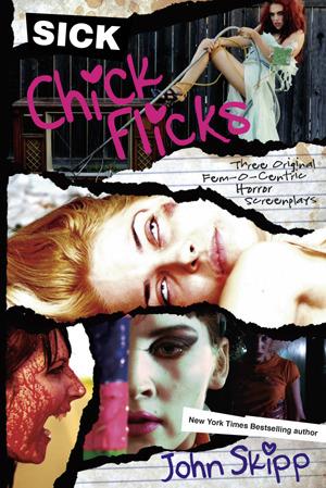 Sick Chick Flicks  by  John Skipp