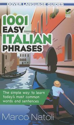 1001 Easy Italian Phrases  by  Marco Natoli