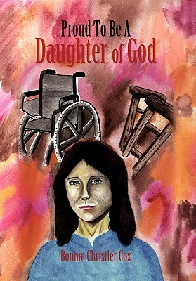 Proud To Be a Daughter of God  by  Bonnie Christler Cox