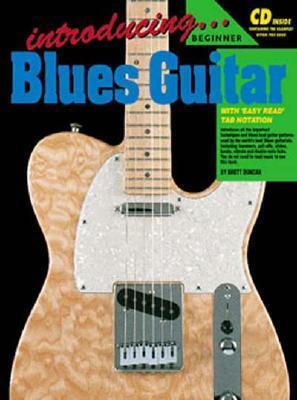 Introducing Blues Guitar Bk/CD: With Easy Read Tab Notation  by  Brett Duncan