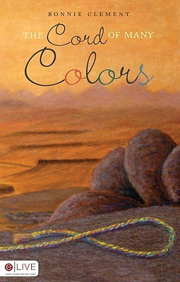 The Cord of Many Colors  by  Bonnie Clement