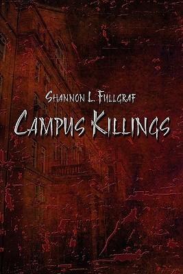 Campus Killings Shannon L. Fullgraf