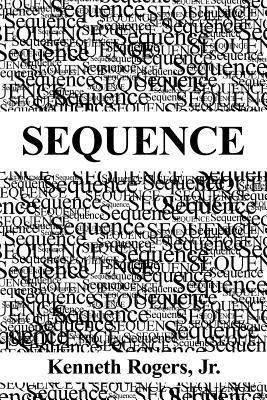Sequence  by  Kenneth Rogers Jr.