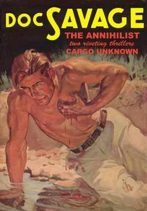 The Annihilist & Cargo Unknown (Doc Savage, #26)  by  Kenneth Robeson
