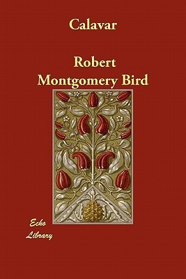 Calavar Robert Montgomery Bird