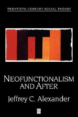 Neofunctionalism and After: Collected Readings  by  Nina Alexander